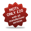 MOTs only £20 with a Manufacturer Service